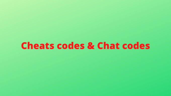 CHEATS AND CHAT CODES