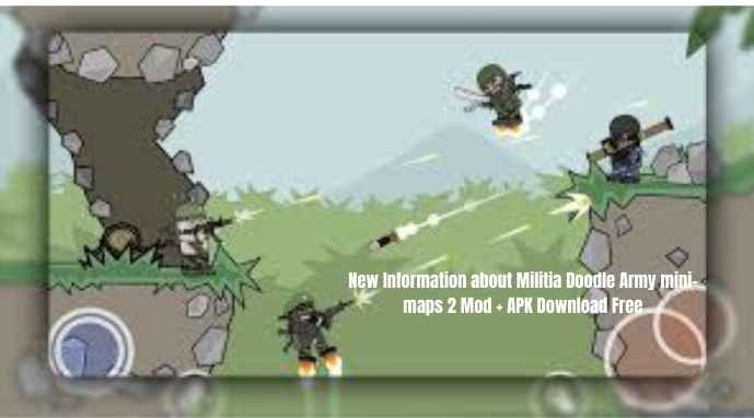 New Information about Militia Doodle Army mini-maps 2 Mod + APK Download Free