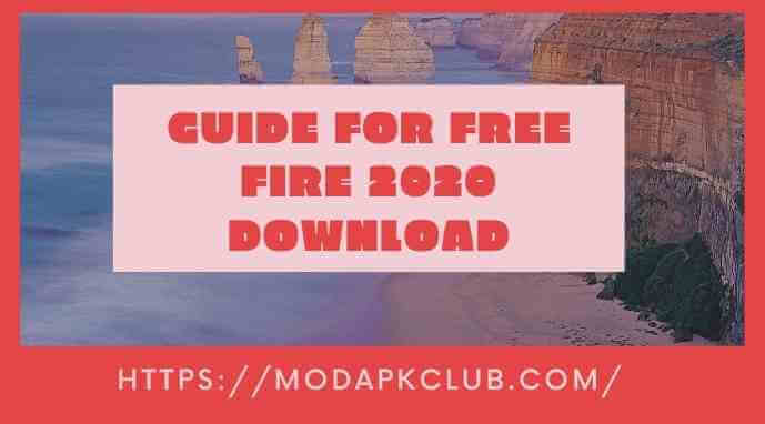 Guide for free Fire 2020 download