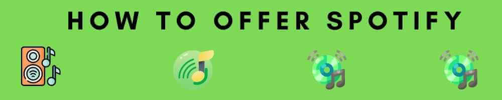 How to Offer to Spotify